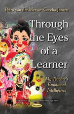 Through the Eyes of a Learner : My Teachers Emotional Intelligence - Petro Merwe