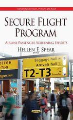 Secure Flight Program : Airline Passenger Screening Efforts