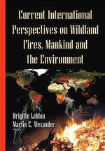 Current International Perspectives on Wildland Fires, Mankind and the Environment