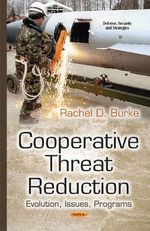 Cooperative Threat Reduction : Evolution, Issues, Programs