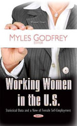 Working Women in the U.S. : Statistical Data and a View of Female Self-Employment