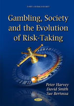 Gambling, Society and the Evolution of Risk-Taking - Peter Harvey