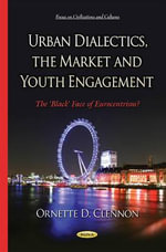 Urban Dialectics, the Market and Youth Engagement - Ornette D. Clennon