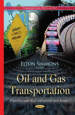 Oil and Gas Transportation : Pipeline and Rail Infrastructure Issues