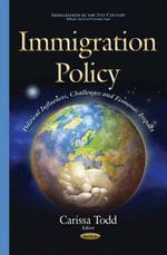 Immigration Policy : Political Influences, Challenges and Economic Impact