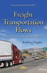 Freight Transportation Flows : Trends, Impacts, and Mitigation Efforts - Kathleen Vaughn