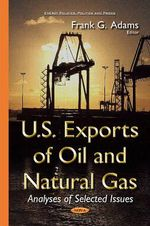 U.S. Exports of Oil and Natural Gas : Analyses of Selected Issues
