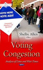 Voting Congestion : Analyses of Lines and Wait Times