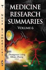 Medicine Research Summaries : Volume 6