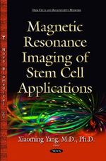 Magnetic Resonance Imaging of Stem Cell Applications - Xiaoming Yang