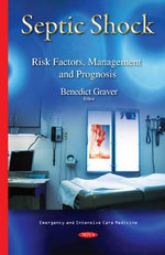 Septic Shock : Risk Factors, Management and Prognosis