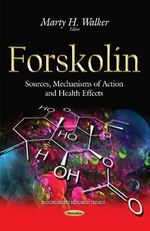Forskolin : Sources, Mechanisms of Action and Health Effects