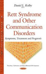 Rett Syndrome and Other Communication Disorders : Symptoms, Treatment and Prognosis