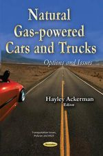Natural Gas-Powered Cars & Trucks : Options & Issues