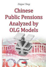 Chinese Public Pensions Analyzed by OLG Models - Zaigui Yang