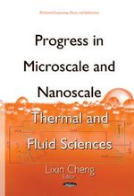 Progress in Microscale & Nanoscale Thermal & Fluid Sciences