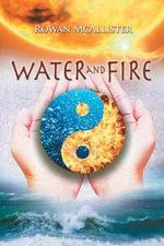 Water and Fire - Rowan McAllister