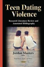 Teen Dating Violence : Research Literature Review & Annotated Bibliography