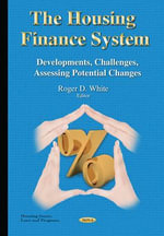 Housing Finance System : Developments, Challenges, Assessing Potential Changes