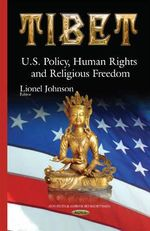 Tibet : U.S. Policy, Human Rights & Religious Freedom