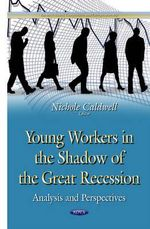 Young Workers in the Shadow of the Great Recession : Analysis & Perspectives