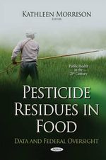 Pesticide Residues in Food : Data and Federal Oversight