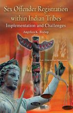 Sex Offender Registration Within Indian Tribes : Implementation and Challenges