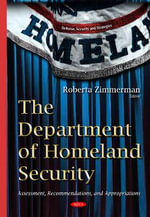 The Department of Homeland Security : Assessment, Recommendations, and Appropriations