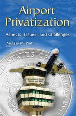 Airport Privatization : Aspects, Issues, and Challenges