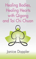 Healing Bodies, Healing Hearts with Qigong and Tai Chi Chuan - Janice Doppler