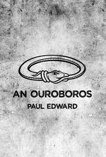 An Ouroboros - Paul Edward