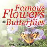Famous Flowers and Butterflies - Speedy Publishing LLC