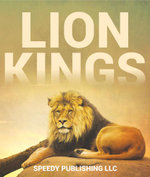 Lion Kings - Speedy Publishing