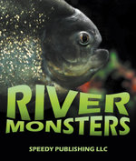River Monsters - Speedy Publishing