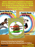 Box Set Children's Books : Horse Picture & Horse Fact Book For Kids & Panda Book For Kids & Amazing Frog Pictures & Frog Facts: 3 In 1 Box Set: Intrigu - Kate Cruise