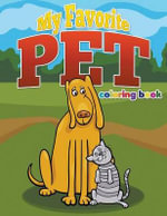 My Favorite Pet Coloring Book : Color and Learn, Ages 3-8 - Pk Burian
