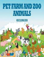 Pet, Farm & Zoo Animals : Kids Coloring Book - Cindy Penne