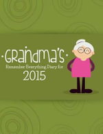 Grandma's Remember Everything Diary for 2015 - Journal Easy