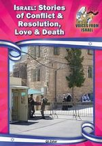 Israel : Stories of Conflict and Resolution, Love and Death - Gil Zohar