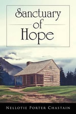 Sanctuary of Hope - Nellotie Porter Chastain