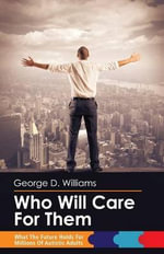 Who Will Care for Them - George D Williams