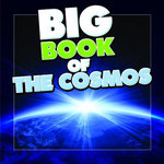 Big Book of the Cosmos for Kids - Speedy Publishing