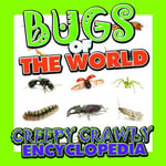 Bugs of the World (Creepy Crawly Encyclopedia) - Speedy Publishing