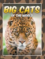 Big Cats of the World - Marshall Koontz