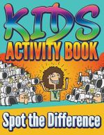 Kids Activity Book : Spot the Difference - Marshall Koontz