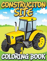 Construction Site Coloring Book - Speedy Publishing LLC