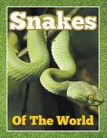 Snakes of the World - Speedy Publishing LLC