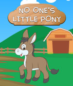 No One's Little Pony - Speedy Publishing