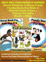 Box Set Children's Books : Horse Pictures & Horse Facts - Panda Book For Kids & Weird Panda Tales + Funny Cat Joke Book For Kids: 3 In 1 Box Set: Intri - Kate Cruise