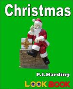 Christmas : A Look Book Easy Reader - P. J. Harding